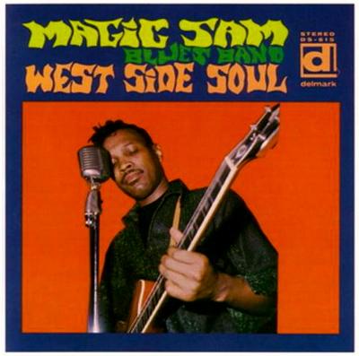 """""""Magic Sam - West Side Soul"""""""