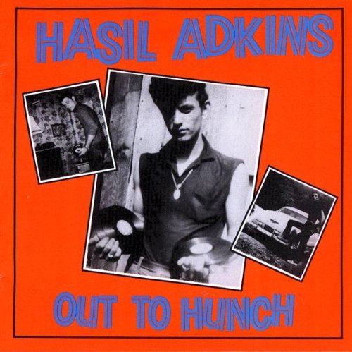"""Out to hunch"" ""Hasil Adkins"" ""Out to hunch hasil adkins"""